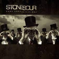 Stone Sour – Come What(ever) May Lyrics | Genius Lyrics